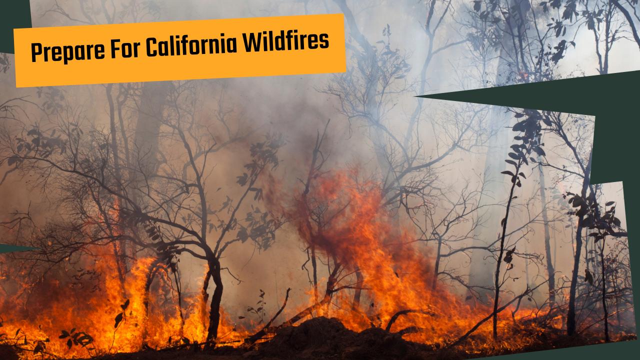 Prepare For California Wildfires