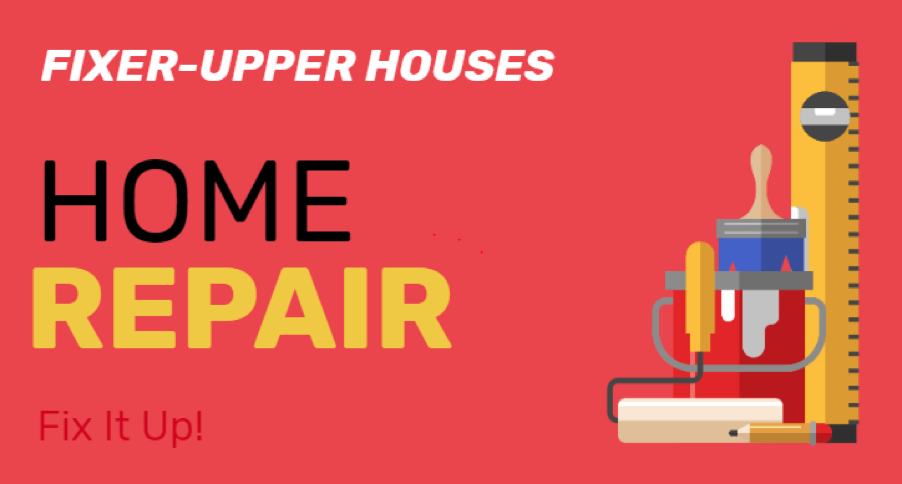 What is a Fixer-Upper House and What are its Pros and Cons?
